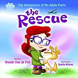 Featured Book: The Rescue (The Adventures of Ms Addie Pants, Book 1) by Wendy Van de Poll
