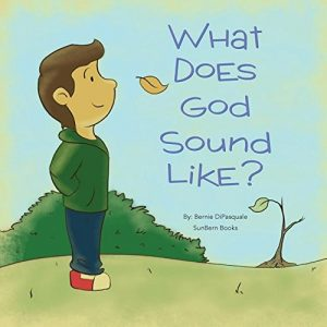 Featured Book: What Does God Sound Like? by Bernie DiPasquale